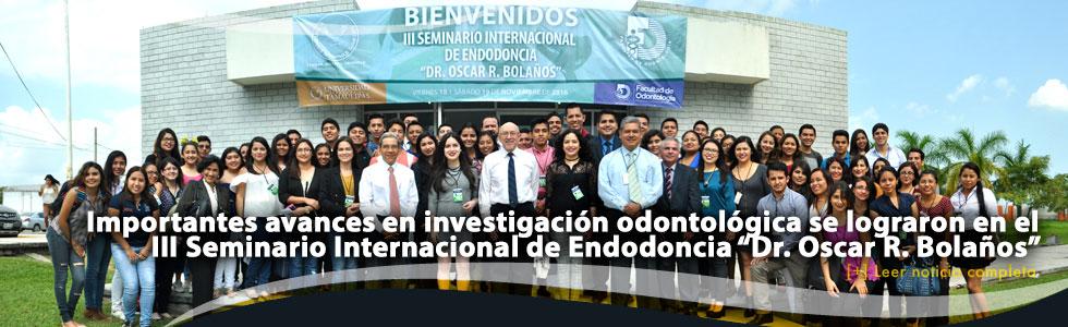 """Importantes avances en investigación odontológica se lograron en el III Seminario Internacional de Endodoncia """"Dr. Oscar R. Bolaños"""""""