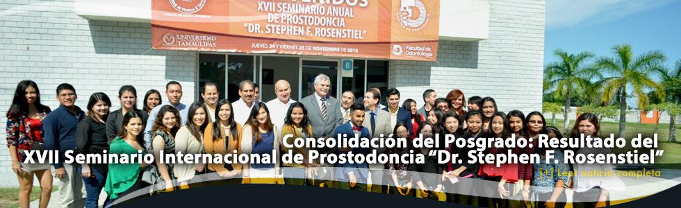 """Consolidación del Posgrado: Resultado del XVII Seminario Internacional de Prostodoncia """"Dr. Stephen F. Rosenstiel"""""""