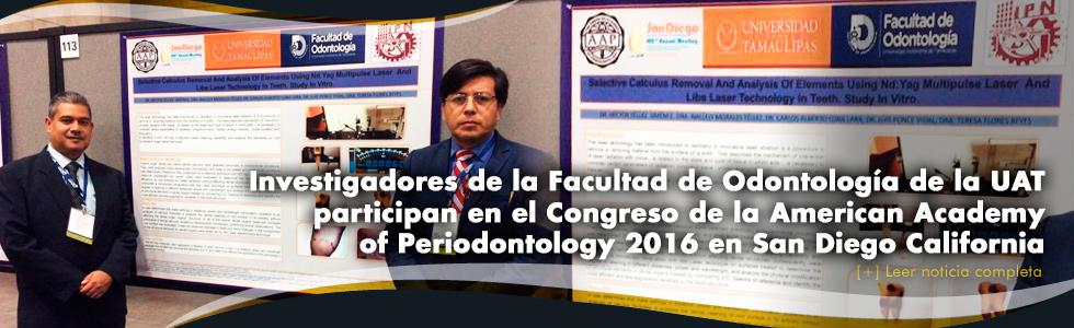 Investigadores de la Facultad de Odontología de la UAT participan en el Congreso de la American Academy of Periodontology en San Diego California