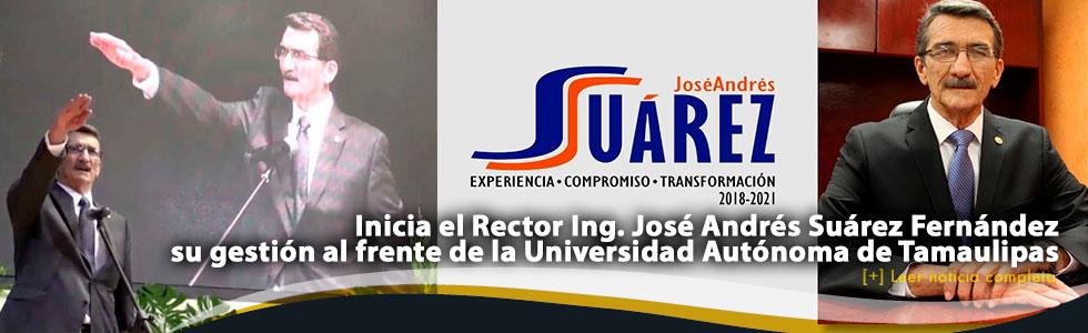 Inicia el Rector Ing. José Andrés Suárez Fernández su gestión al frente de la UAT